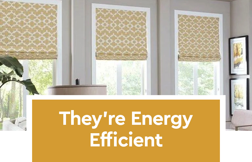 They're Energy Efficient