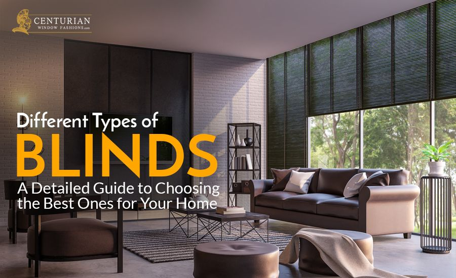types of blinds a detailed guide to choosing the best for your home