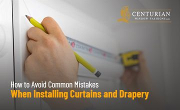 How to Avoid Common Mistakes When Installing Curtains and Drapery 2