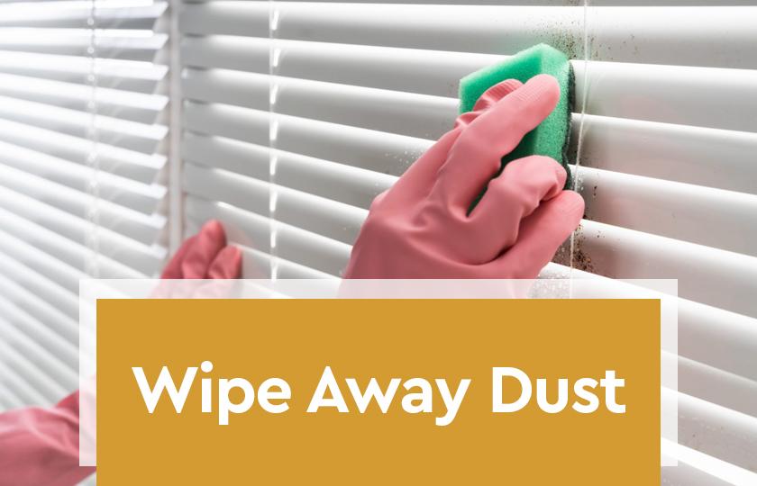 Wipe Away Dust