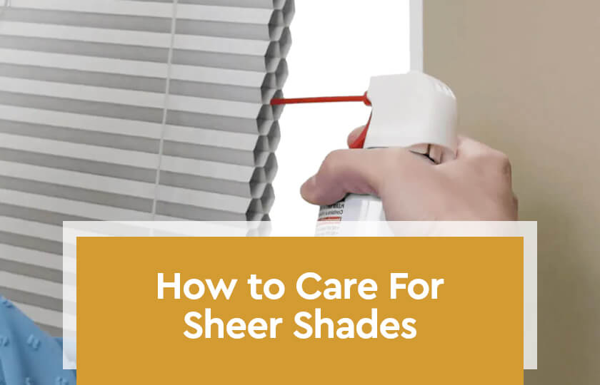 how-to-care-for-sheer-shades
